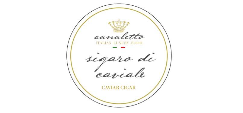 CAnaletto sigaro di caviale